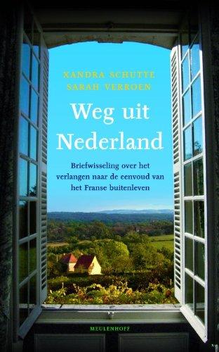 Weg uit Nederland / druk 1: briefwisseling over leven op het Franse platteland: Schutte, X.