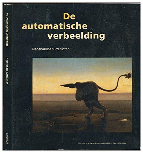 De automatische verbeelding.: Grondman, Agnes, Steen, John. & Vancrevel, Laurens (Red.).
