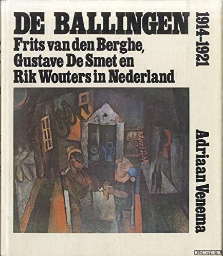 De ballingen 1914-1921. Frits van den Berghe,: VENEMA, ADRIAAN