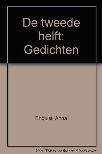 De tweede helft - Enquist, A. und Anna Enquist