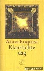 Klaarlichte dag (Dutch Edition) (902951549X) by Enquist, Anna