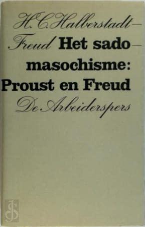 SADOMASOCHISME:PROUST EN FREUD: HALBERSTADT FREUD