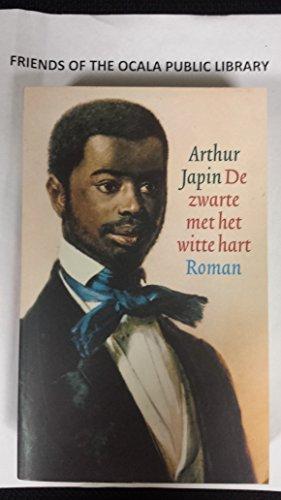 De zwarte met het witte hart: Roman (Dutch Edition): Japin, Arthur