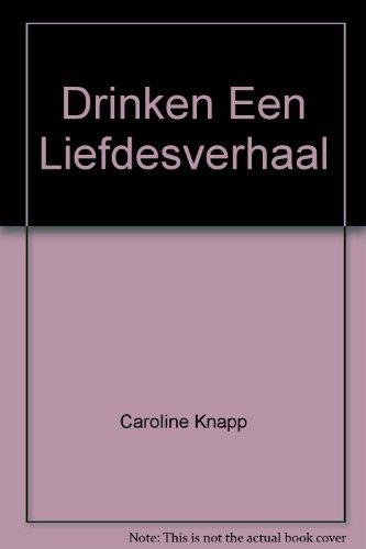 9789029524483: Drinken Een Liefdesverhaal