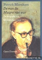 De man die Maigret niet was: De biografie van Georges Simenon (Open domein) (Dutch Edition) (9029529873) by Patrick Marnham