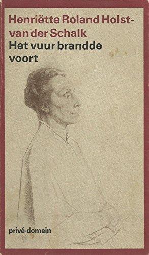 Het vuur brandde voort : Levensherinneringen : con fuco.: Roland Holst, Henriëtte.