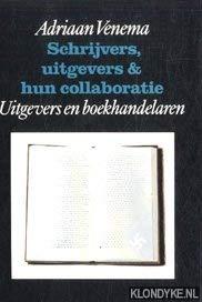Schrijvers, uitgevers en hun collaboratie. deel 1: het systeem.: VENEMA, ADRIAAN.