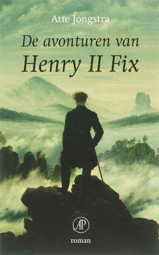 9789029564441: De avonturen van Henry II Fix / druk 1: roman