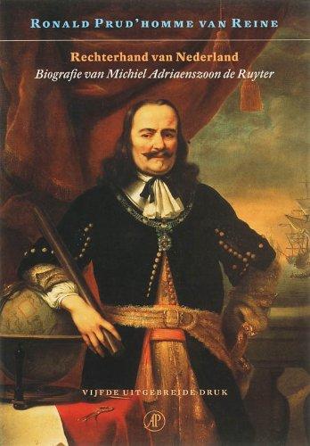 Rechterhand van Nederland. Biografie van Michiel Adriaenszoon de Ruyter. - PRUD'HOMME VAN REINE, RONALD