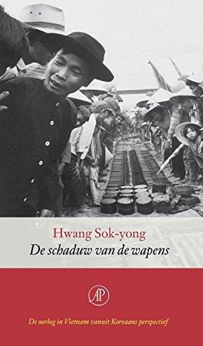 De schaduw van de wapens. De oorlog in Vietnam vanuit Koreaans perspectief.: SOK-YONG, HWANG.