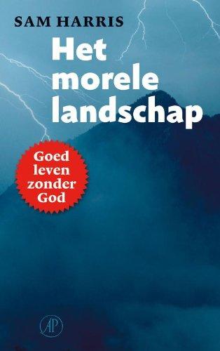 9789029578417: Het morele landschap: Hoe de wetenschap ons de weg kan wijzen