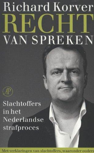 9789029587013: Recht van Spreken. Slachtoffers in het Nederlandse strafproces