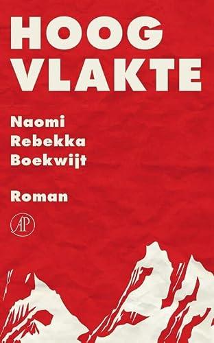 Hoogvlakte. Roman.: Boekwijt, Naomi Rebekka.