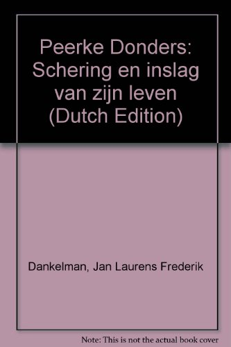 9789030402145: Peerke Donders: Schering en inslag van zijn leven (Dutch Edition)