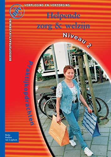 9789031348817: Beroepspraktijkvorming Helpende: Praktijkopdrachten voor kwalificatieniveau 2 (Dutch Edition)