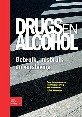 9789031350599: Drugs en alcohol; Gebruik, misbruik en verslaving (Dutch Edition)
