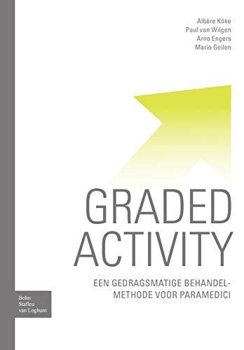 9789031350940: Graded Activity: een gedragsmatige behandelmethode voor paramedici