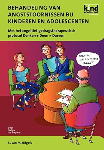 Behandeling Van Angststoornissen Bij Kinderen En Adolescenten: S. M. B. Gels