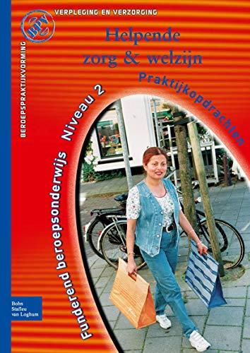 9789031361946: Beroepspraktijkvorming Helpende, Zorg En Welzijn (Dutch Edition)