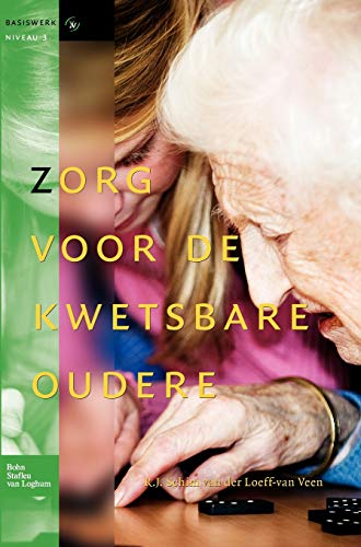 Zorg Voor de Kwetsbare Oudere: R. Schim Loeff-Van Veen