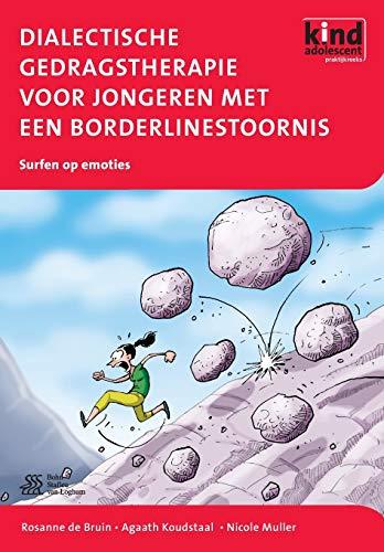 9789031376117: Dialectische gedragstherapie voor jongeren met een borderlinestoornis: Met het werkboek Surfen op emoties (Kind en Adolescent praktijkreeks)