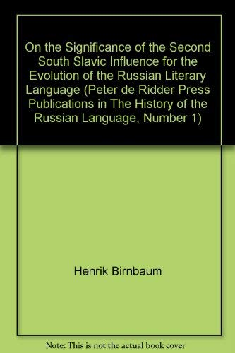 On the Significance of the Second South Slavic Influence for the Evolution of the Russian Literary ...