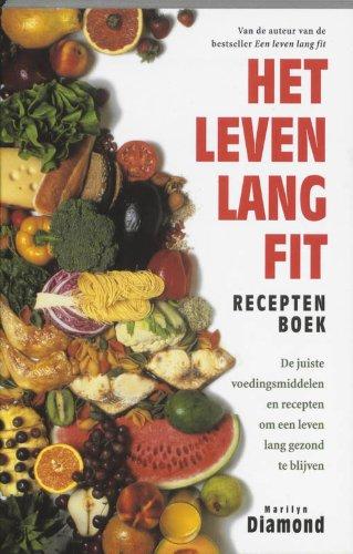 Het leven lang fit receptenboek: de juiste: Diamond, M.