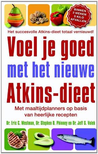 Voel je goed met het nieuwe Atkins-dieet - Eric C. Westman; Stephen D. Phinney; Jeff S. Volek
