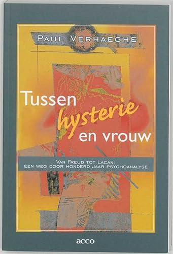 9789033433931: Tussen hysterie en vrouw: van Freud tot Lacan: een weg door honderd jaar psychoanalyse