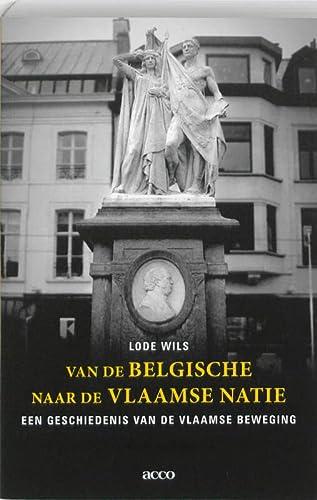 9789033474170: Van de Belgische naar de Vlaamse natie: een geschiedenis van de Vlaamse beweging