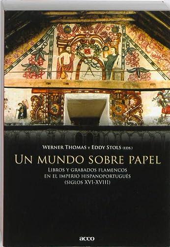 9789033475344: Un Mundo Sobre Papel - Libros Y Grabados Flamencos En El Imperio Hispaoportugues (Siglos XVI-XVIII) (Spanish Edition)
