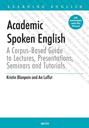 9789033476266: Academic Spoken English - A Corpus-based Guide to Lectures, Presentations, Seminars and Tutorials