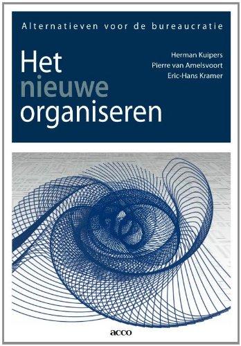 9789033480898: Het nieuwe organiseren: alternatieven voor de bureaucratie