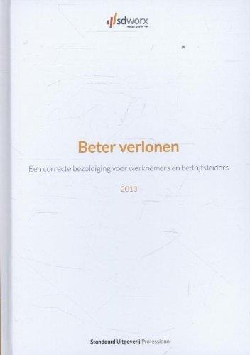 9789034115072: 2013 (Beter belonen: een correcte bezoldiging voor werknemers en bedrijfsleiders)