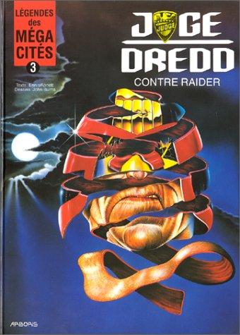 9789034410429: Légendes des méga-cités, tome 3 : Juge Dredd contre Raider