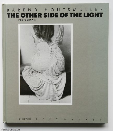 The other side of the light (photographs).: HOUTSMULLER, BAREND.