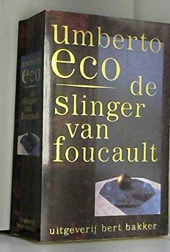 De Slinger Van Foucault ( AKA Foucault's: Eco, Umberto