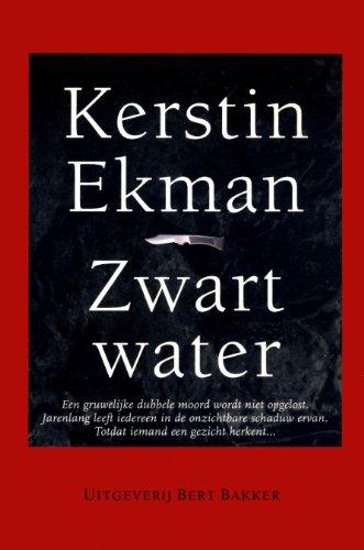 Zwart water. Vertaald door Mariyet Senders.: EKMAN, KERSTIN.