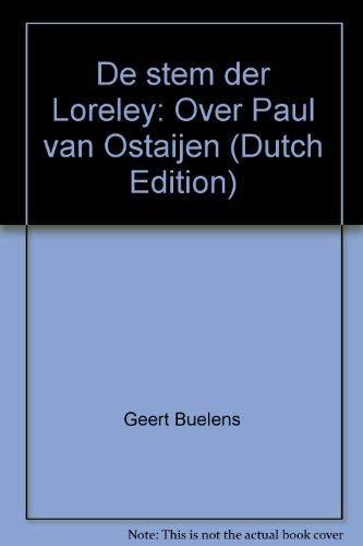 DE STEM DER LORELEY - over Paul van Ostaijen: BUELENS, GERARD & SPINOY, GEERT (samengesteld en ...