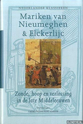 9789035118379: Mariken van Nieumeghen: & Elckerlijc : zonde, hoop en verlossing in de late middeleeuwen (Dutch Edition)