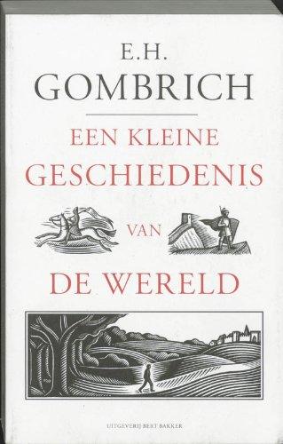 Een kleine geschiedenis van de wereld.: GOMBRICH, E.H.,