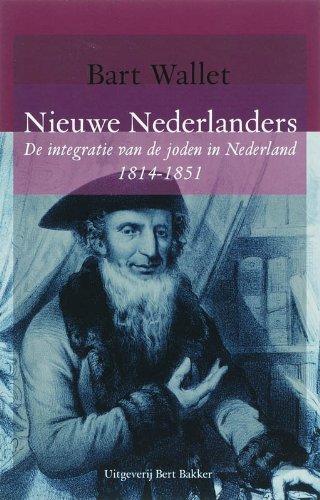 9789035131309: Nieuwe Nederlanders / druk 1: de integratie van joden in Nederland  1814-1851