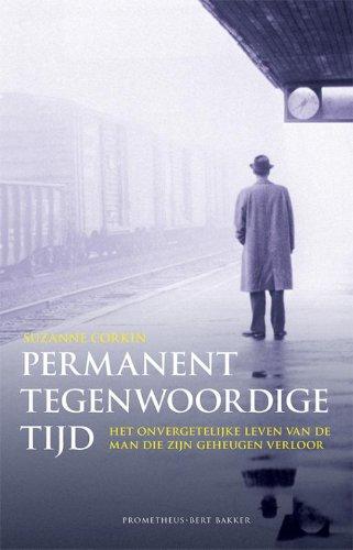 9789035134959: Permanent tegenwoordige tijd: Het onvergetelijke leven van de man die zijn geheugen verloor