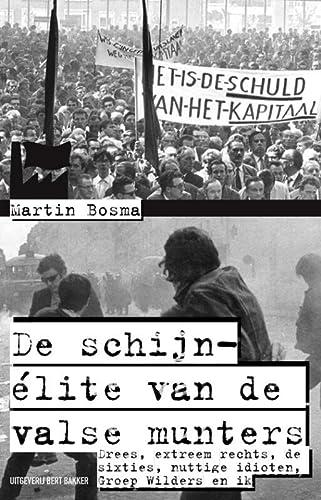 9789035136045: Schijn-elite van de valsemunters / druk 5: drees, extreem rechts, de sixties, de Groep Wilders en ik