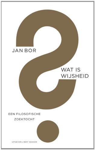 Wat is wijsheid? Een filosofische zoektocht.: BOR, J.,