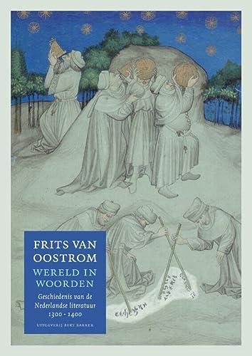9789035139404: Wereld in woorden: geschiedenis van de Nederlandse literatuur 1300-1400