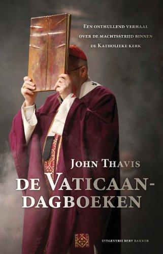 De Vaticaan-Dagboeken: Een Onthullend Verhall Over De MacHtsstrijd Binnen De Katholieje Kerek - Een...