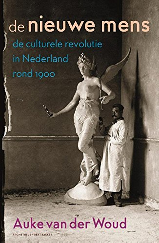 9789035142916: De Nieuwe mens / druk 1: de culturele revolutie in Nederland rond 1900