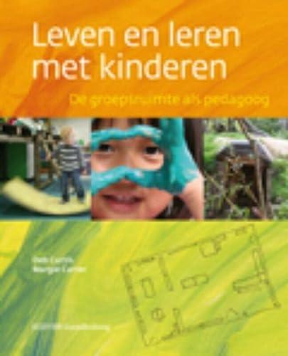 9789035232303: Leven en leren met kinderen: de groepsruimte als pedagoog (Elsevier gezondheidszorg)