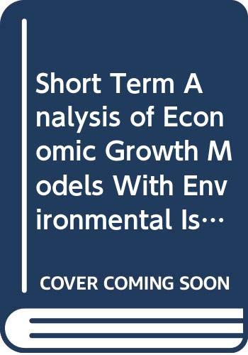 9789036198899: Short Term Analysis of Economic Growth Models With Environmental Issues